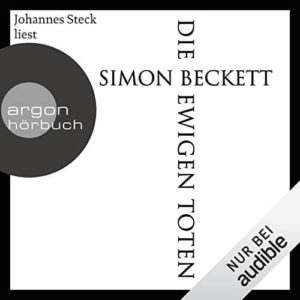 Die ewigen Toten Simon Beckett Hörbuch