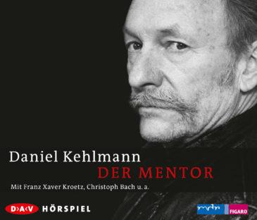 Der Mentor - Hörspiel von Daniel Kehlmann