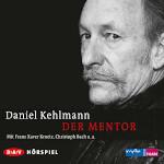 Der Mentor von Daniel Kehlmann