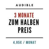 Audible 3 Monate zum halben Preis