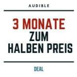 Audible Deal - 3 Monate zum halben Preis
