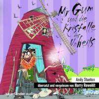 Mr Gum Reihe 4 - Mr Gum und die Kristalle des Unheils