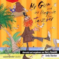 Mr Gum Reihe 5 - Mr Gum und der fliegende Tanzbär
