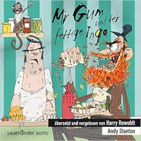 Mr Gum Reihe 6 - Mr Gum und der fettige Ingo