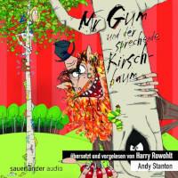 Mr Gum Reihe 7 - Mr Gum und der sprechende Kirschbaum