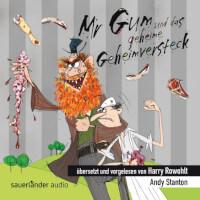 Mr Gum Reihe 8 - Mr Gum und das geheime Geheimversteck