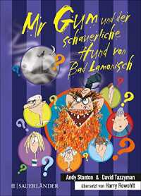 Mr Gum Reihe 9 - Mr Gum und der schauerliche Hund von Bad Lamonisch