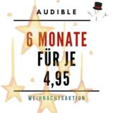 Audible 6 Monate für 4,95 Weihnachten 2020