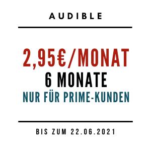 Audible Angebot für Prime Kunden 6 Monate 2,95€